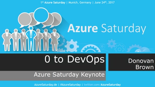 Azure Saturday 2017 - Keynote Donovan Brown
