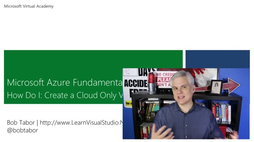 Microsoft Azure Fundamentals: Virtual Machines: (15) How Do I: Create a Cloud Only Virtual Network