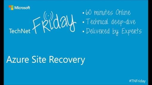 TechNet Friday - October 2015: Azure Site Recovery