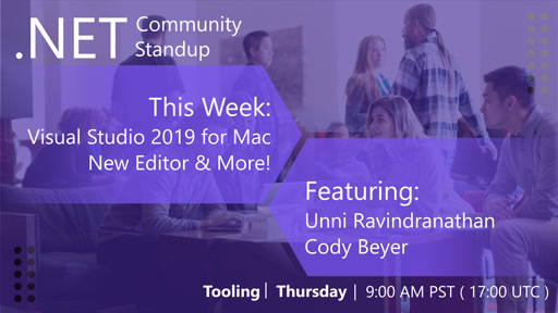 Tooling: .NET Community Standup - March 21, 2019 - Visual Studio 2019 for Mac Updates!