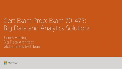 Cert Exam Prep: Exam 70-475: Big Data and Analytics Solutions