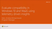 Evaluate compatibility in Windows 10 and WaaS using telemetry driven insights