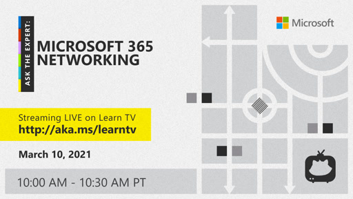 Ask the Expert: Microsoft 365 Networking