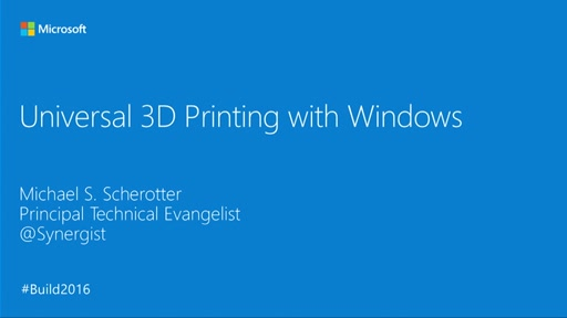 Universal 3D Printing with Windows