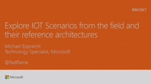 Explore IOT Scenarios from the field and their reference architectures