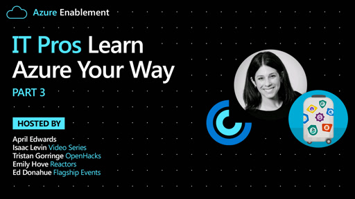 IT Pros: Learn Azure Your Way Pt. 3