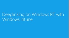 (Module 7) Deeplinking on Windows RT with Windows Intune