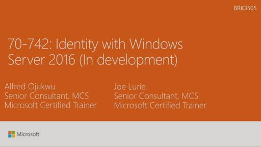 Cert Exam Prep: MCSA: Windows Server 2016: Exam 70-742: Identity with Windows Server 2016