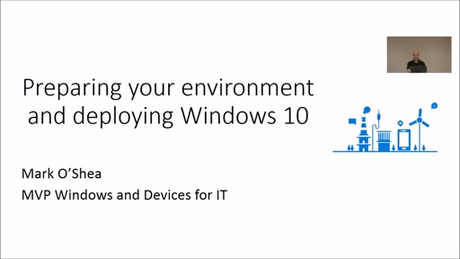 Webinar 2 -Preparing your evironment and deploying Windows 10