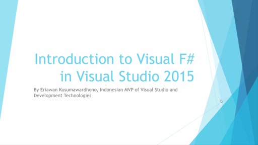 07 Eriawan -Introduction to Visual F# in Visual Studio 2015: Movie 1