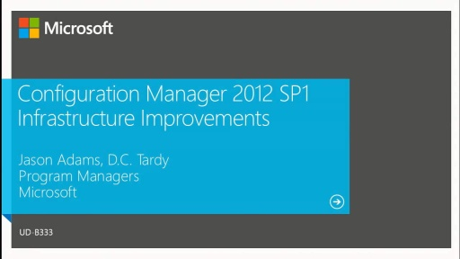 What's New: Configuration Manager 2012 SP1 Infrastructure Improvements and Hierarchy Design