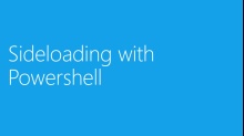 (Module 2) Sideloading with PowerShell