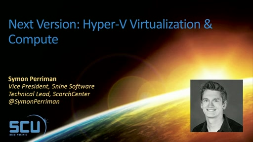 Next Version: Hyper-V Virtualization & Compute
