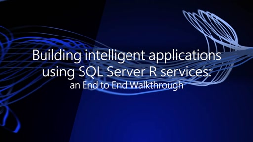 Building intelligent applications using  SQL Server R services : an End to End Walkthrough