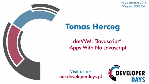"dotVVM: ""Javascript"" Apps With No Javascript - Tomas Herceg"