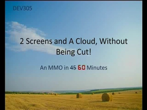 An MMO in 45 Minutes: Developing for 2 screens and a cloud