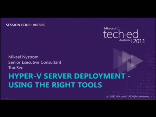 Hyper-V server deployment - Using the right tools