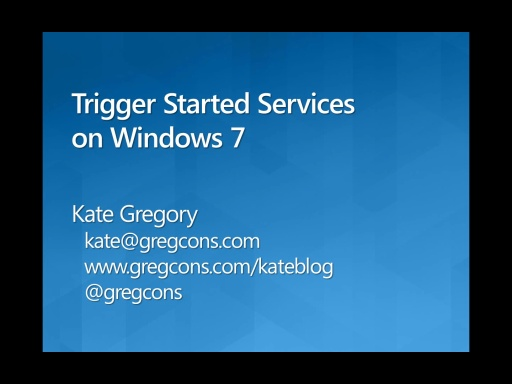 Trigger Started Services on Windows 7