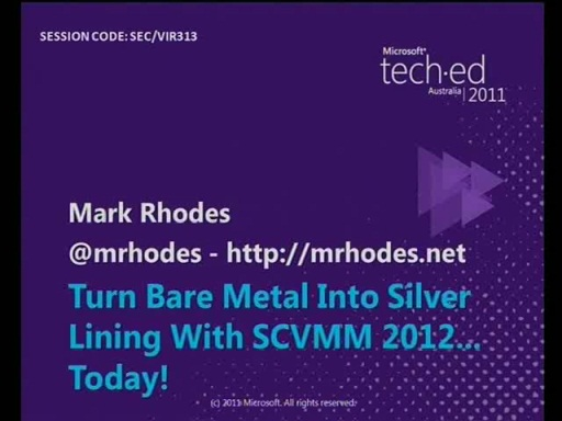 Turn Bare Metal into Silver Lining with SCVMM 2012…Today!