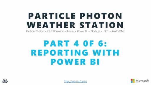 The Maker Show: Series - Particle Photon Weather Station Part 4 of 6 - Reporting with Power BI