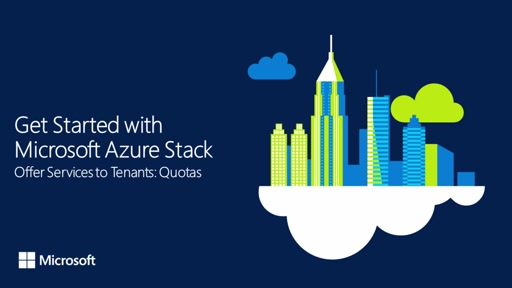 Get Started with Azure Stack - Offer Services to Tenants: Quotas