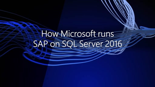 How Microsoft uses SAP on SQL Server 2016