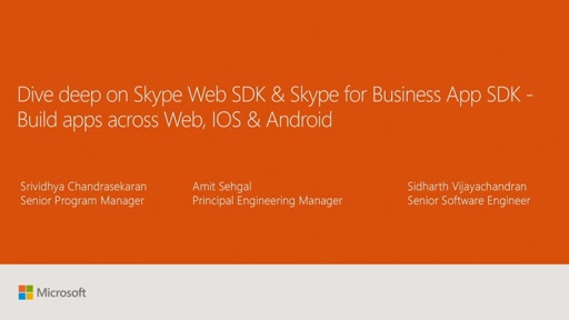 Dive deep on Skype Web SDK & Skype for Business App SDK: Build apps across Web, IOS & Android