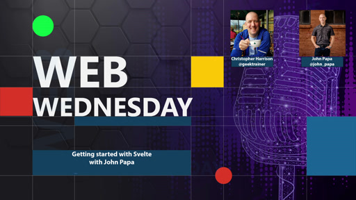 Web Wednesday: Getting started with Svelte with John Papa