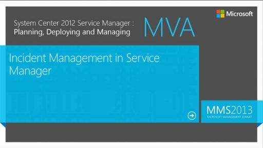 MVA: System Center Service Manager 2012: Incident Management