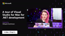A tour of Visual Studio for Mac for .NET development