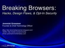Browser Hacks, Design Flaws, & Opt-In Security