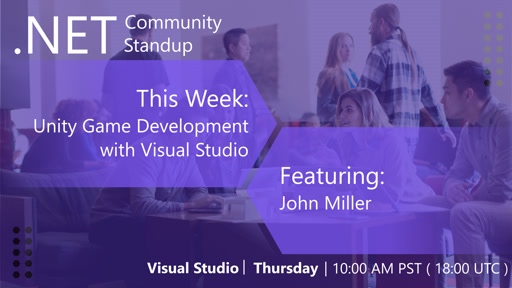 Visual Studio: .NET Community Standup - May 30th 2019 - Unity Game Development