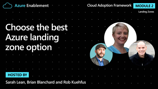 Choose the best Azure landing zone option| Landing zones Ep.2 : Cloud Adoption Framework