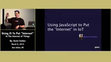 Using JS to put the Internet in Internet of Things by Kevin Swiber