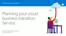 Session 5 – Planning your cloud business transition: Service