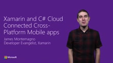 Xamarin and C# Cloud Connected Cross-Platform Mobile apps
