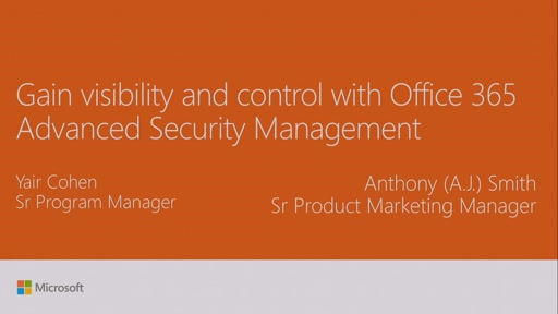 Gain visibility and control with Office 365 Advanced Security Management