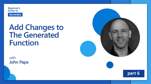 Add Changes to The Generated Function [6 of 16] | Beginner's Series to: Serverless