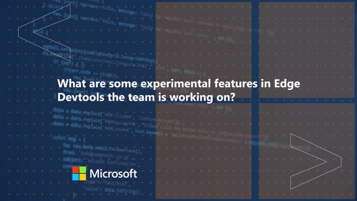 What are some experimental features in Edge Devtools the team is working on | One Dev Question