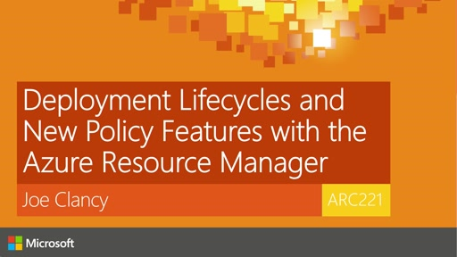Deployment Lifecycles and New Policy Features with the Azure Resource Manager