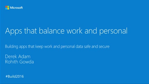 Enterprise Data Protection: Building Windows Apps that Keep Work and Personal Data Separate and Secure