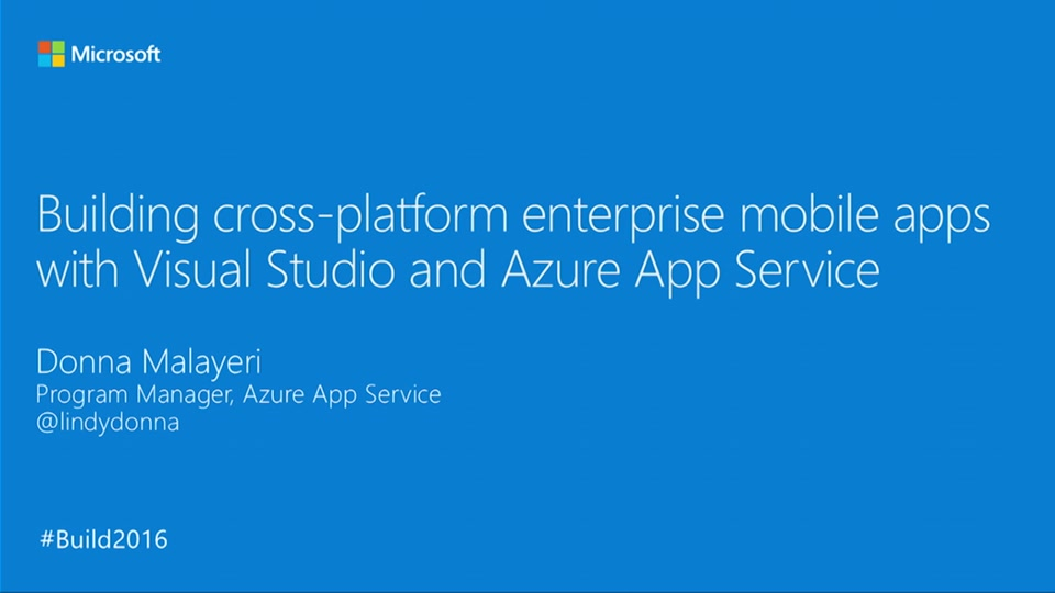 Building Cross-Platform Enterprise Mobile Apps with Visual Studio and Azure App Service