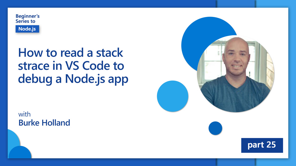 How to read a stack trace in VS Code to debug a Node.js app [25 of 26]