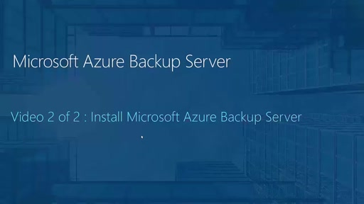 Microsoft Azure Backup Server 2 of 2 - Install Microsoft Azure Backup Server