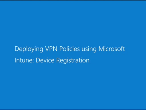Deploying VPN Policies using Microsoft Intune: Device Registration
