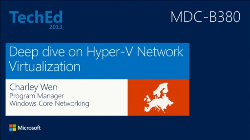 Deep Dive on Hyper-V Network Virtualization in Windows Server 2012 R2