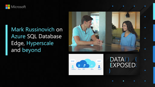 Mark Russinovich on Azure SQL Database Edge, Hyperscale and beyond