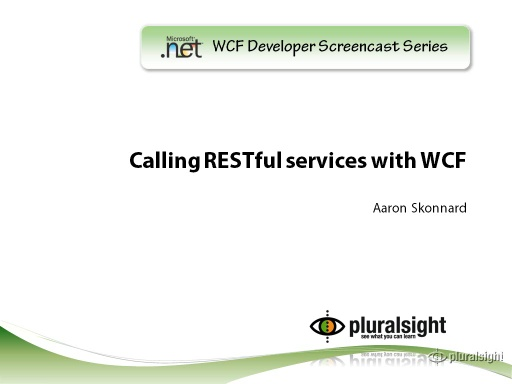 endpoint.tv Screencast - Calling RESTful Services in WCF