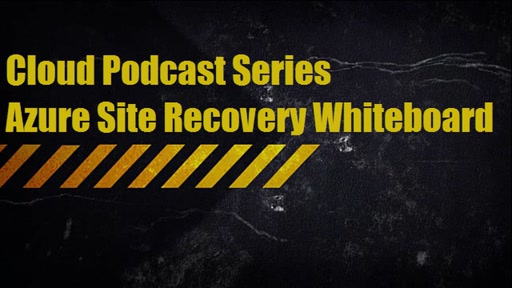 Cloud Podcast Series - Azure Site Recovery - Whiteboard (tr)