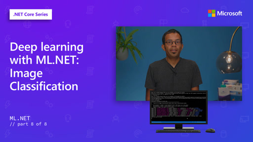 Deep learning with ML.NET: Image Classification [8 of 8]